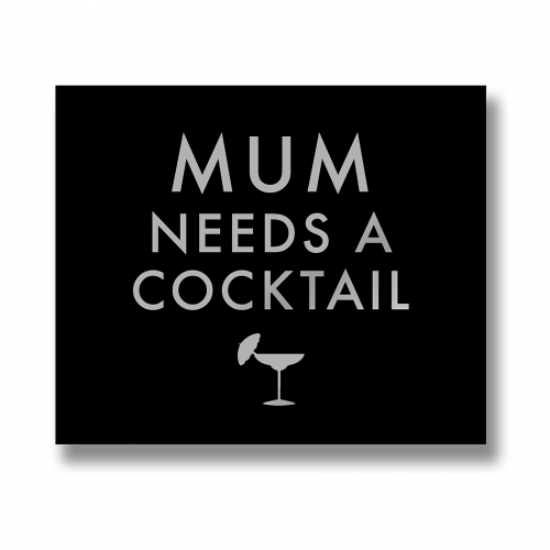 Mum Needs A Cocktail