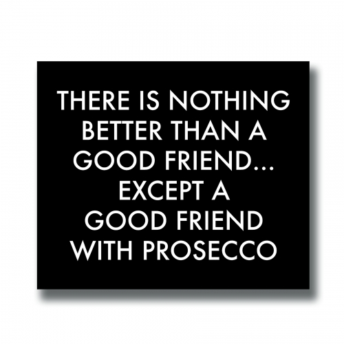 A Good Friend with Prosecco